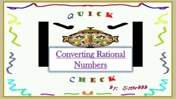 Quick Check-Converting Rational Numbers