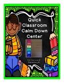 Quick Classroom Calm Down Center