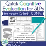 Quick Cognitive Evaluation for SLPs - for Acute, Rehab, or