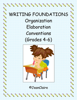 WRITING FOUNDATIONS: Organization, Elaboration and Conventions