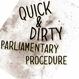 Quick & Dirty Guide to Parliamentary Procedure