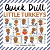 Quick Drill Little Turkeys {for any skill}