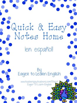 Quick & Easy Notes Home: Year-long Parent Correspondence (in Spanish!)