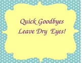 Quick Goodbyes Leave Dry Eyes
