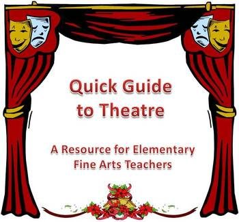 """Quick Guide to Theatre"" for Elementary Fine Arts Teachers"
