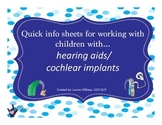 Quick Info Sheets for Working with Students with Hearing Aids/Cochlear Implants