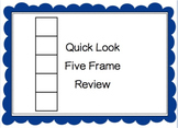 Quick Look Five Frame