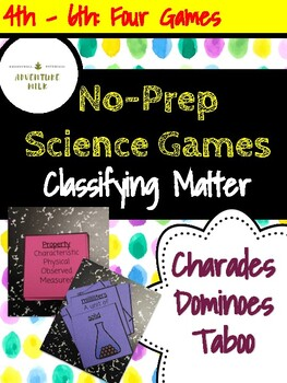 Quick No-Prep Science Games: Classifying Matter