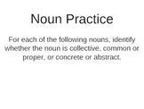 Quick Noun Quiz (common/ proper/ concrete/ abstract/ collective)