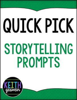 Quick Pick Storytelling Prompts * Writing Center * Journals