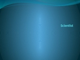 Quick Powerpoint about scientist