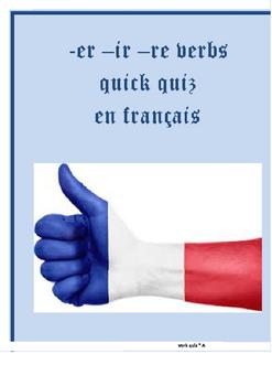 Quick Quiz on regular ER IR RE Verbs in FRENCH