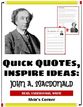 Quick Quotes, Inspire Ideas: John A. Macdonald: First Prime Minister of Canada