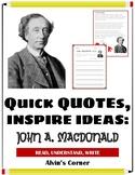Quick Quotes, Inspire Ideas: John A. Macdonald: First Prim