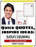 Quick Quotes, Inspire Ideas: Justin Trudeau: Prime Ministe