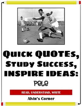 Quick Quotes, Inspire Ideas - Pele (Brazilian Soccer Player)