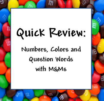 Quick Review: Numbers, Colors and Question Words with M&Ms