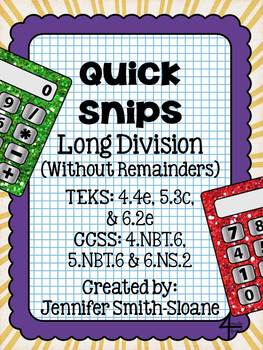 Quick Snips- Long Division without Remainders- Common Core & TEKS