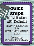 Quick Snips- Multiplication with Decimals- Common Core & TEKS