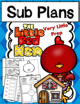 Quick Sub Plans Ready to Go! The Little Red Hen Story Based Sub Plans