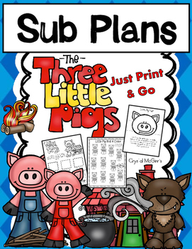 Quick Sub Plans Ready to Go! The Three Little Pigs Story Based Sub Plans