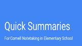 Quick Summaries for Cornell Note-taking in Elementary School