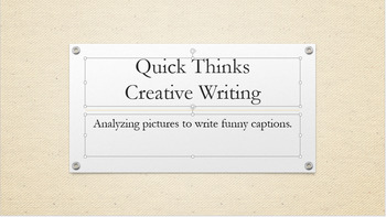 Quick Thinks: Creative Writing (analyzing and writing funny captions)