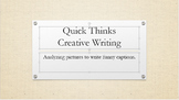 Quick Thinks: Creative Writing (analyzing and writing funn