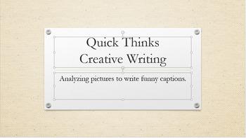 Quick Thinks: Creative Writing (analyzing and writing funn