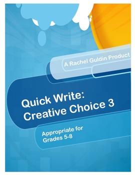 Quick Write: Creative Choice 3