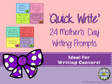 'Quick Write' Mother's Day Writing Prompts