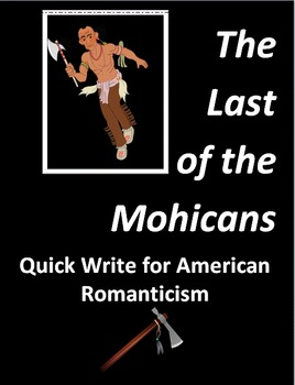 "Quick Write for American Romanticism in ""The Last of the Mohicans"" Film"