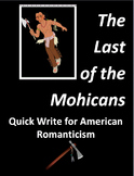 "Quick Write for American Romanticism in ""The Last of the M"