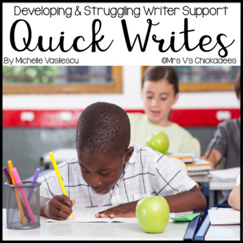 Quick Writes: Writing Prompts for Beginning & Struggling Writers