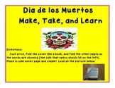 Quick and Easy Dia de los Muertos Make and Take Book Grades 3 and 4