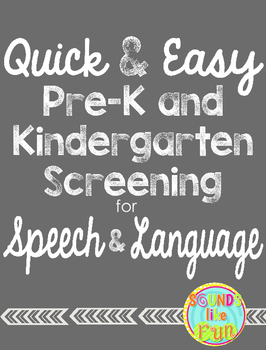 Quick and Easy PreK and Kindergarten Screening for Speech and Language