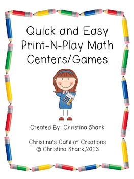 Quick and Easy Print-N-Play Math Centers/Games