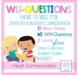 Short Stories WH Questions for Auditory and Reading Comprehension
