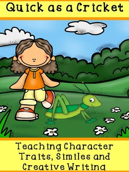 Quick as a Cricket: Teaching Character Traits, Similes and Creative Writing