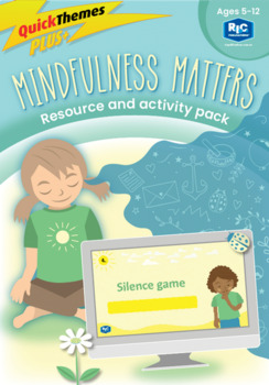 Quick themes – Mindfulness matters resource and activity pack – Ages 5-12