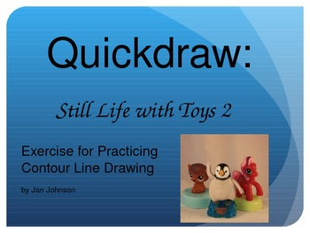 Quickdraw: Still Life with Toys 2- Exercise for Practicing Contour Line Drawing