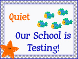 Quiet, Our school is Testing sign