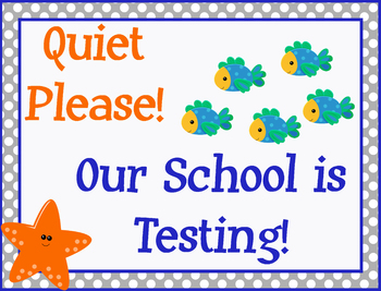 Quiet Please, Our School Is Testing Sign