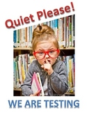 Quiet Please! We are Testing Sign