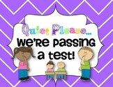 Quiet We are Testing Signs