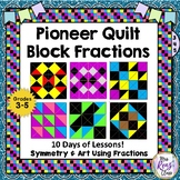 Quilt Block Fractions to Reinforce Oregon Trail and Symmet