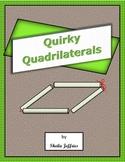 Quirky Quadrilaterals