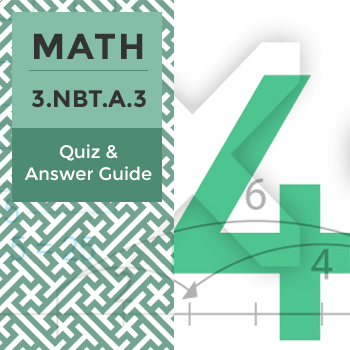 3.NBT.A.3 – Quiz and Answer Guide