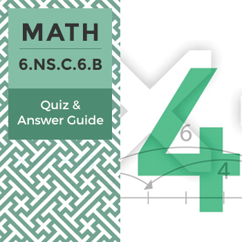 6.NS.C.6.B - Quiz and Answer Guide