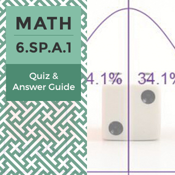 6.SP.A.1 - Quiz and Answer Guide